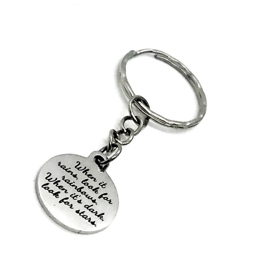 Positivity Gift, Positivity Quote, When It Rains, Look For Rainbows, When It's Dark, Look For Stars Keychain, Positivity Keychain Gift