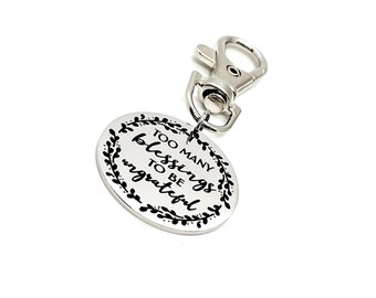 Encouragement Gift, Too Many Blessings To Be Ungrateful Clip On Charm, Affirmation Quotes, Affirmation Gifts, Purse Charm, Bag Charm
