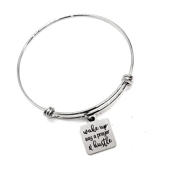 Motivation Gift, Wake Up Say A Prayer And Hustle Bracelet, Charm Bracelet, Affirmation Jewelry, Motivating Jewelry, Entrepreneur Gift