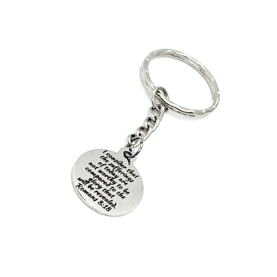 Scripture Keychain, The Sufferings Of Today Are Not Worthy To Be Compared To The Glory That Will Be Revealed Keychain, Romans 8 18 Keychain