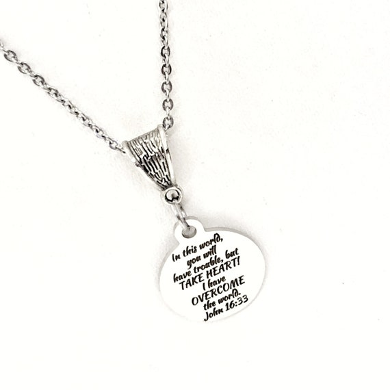 Scripture Gift, In This World You Will Have Trouble, But Jesus Has Overcome The World, John 16 33 Necklace, Scripture Quote, Christian Gift