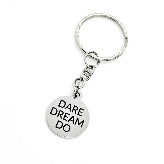 Keychain Gift, Dare Dream Do Keychain, Encouragement Gift, Motivational Gift, Make It Happen, Son Gift, Encouraging Quote, Motivating Gift