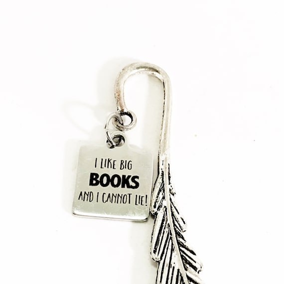 Bookmark Gift, I Like Big Books And I Cannot Lie Bookmark, Reader Gift, Charm Bookmark, Bookclub Gift, Librarian Gift, Student Gifts