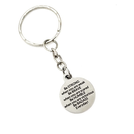 Motivating Gift, Be Strong, Be Brave, Be Humble, Keychain Gift, Motivating Quote, Motivating Keychain