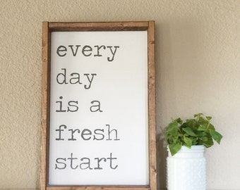 Every day is a fresh start sign