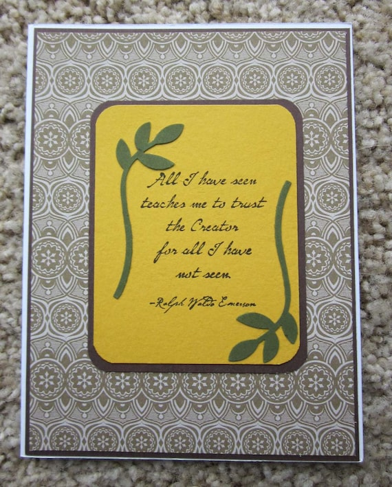"Handmade Inspirational / Encouragement Card for any occasion with quote from Emerson, ""all I have seen teaches me..."" / Stampin' Up! card"