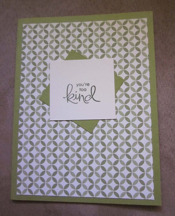 Handmade Thank You Card; Stampin' Up! thank you card; you're too kind card; kind thanks card; act of kindness thanks card
