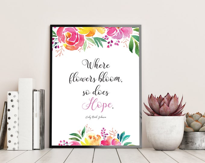 Floral Custom Art Print, Flower Quotes, Custom Text Print, Flower Prints Wall Art, Floral Printable, Printable Art Quotes, Pink Wall Decor