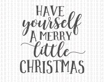 have yourself a merry little christmas svg digital file clip art svg png jpg personal and commercial use artstudio54 - Merry Little Christmas