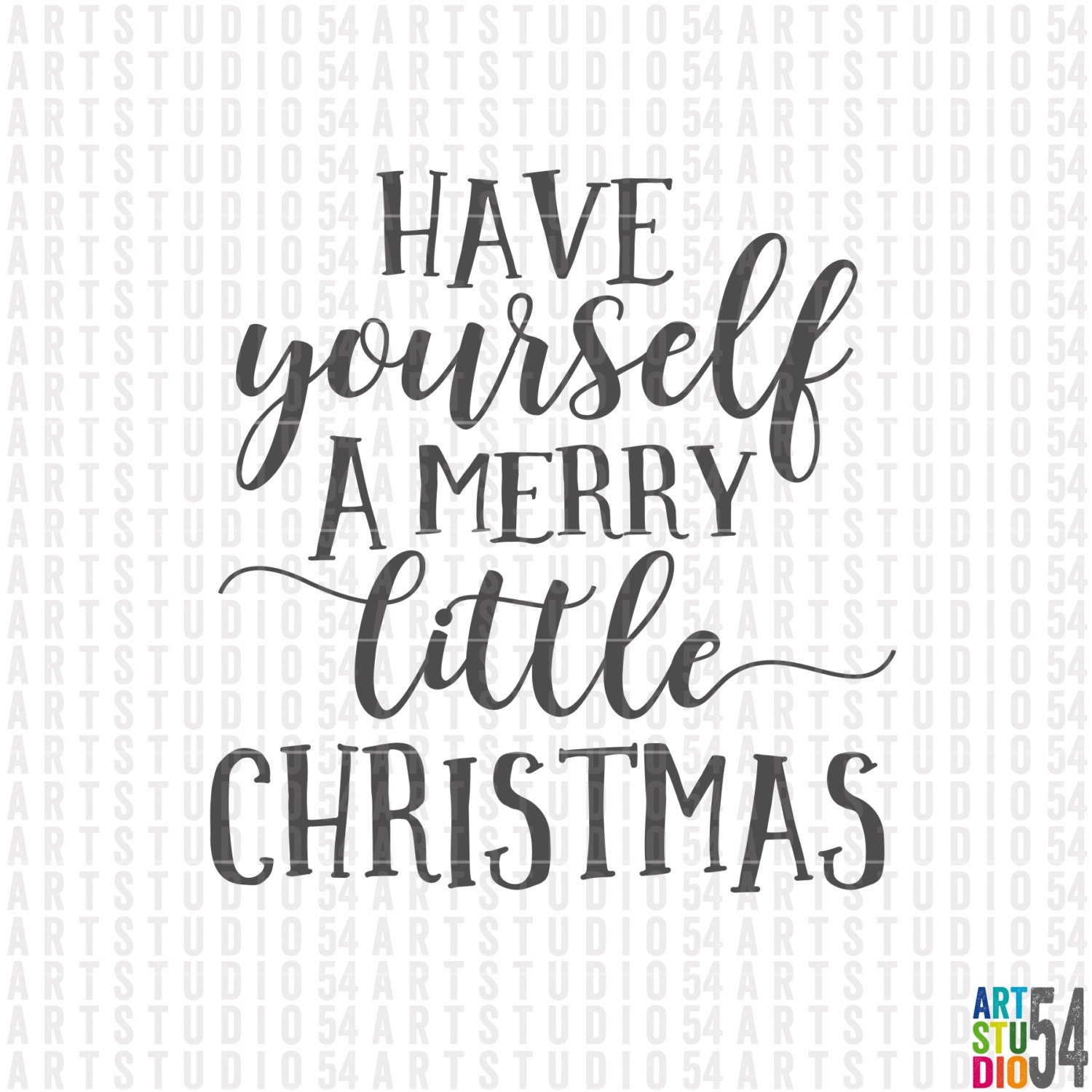 Have Yourself A Merry Little Christmas Svg.Have Yourself A Merry Little Christmas Svg Digital File Clip Art Svg Png Jpg Personal And Commercial Use Artstudio54