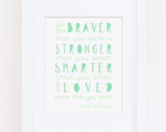 Winnie the Pooh You Are Braver Than You Believe Art Print, Mint Nursery Art Print, Nursery Art Quote, Modern Nursery Art, Inspirational Art