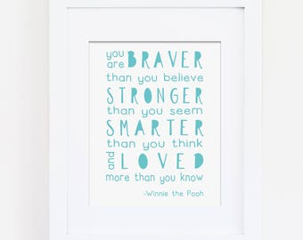 Winnie the Pooh You Are Braver Than You Believe Art Print, Blue Nursery Art Print, Nursery Art Quote, Modern Nursery Art, Inspirational Art
