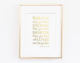 You Are Braver Than You Believe Nursery Art Print - Winnie the Pooh Quote - Faux Gold Foil Typography - Kids Wall Art, Instant Download