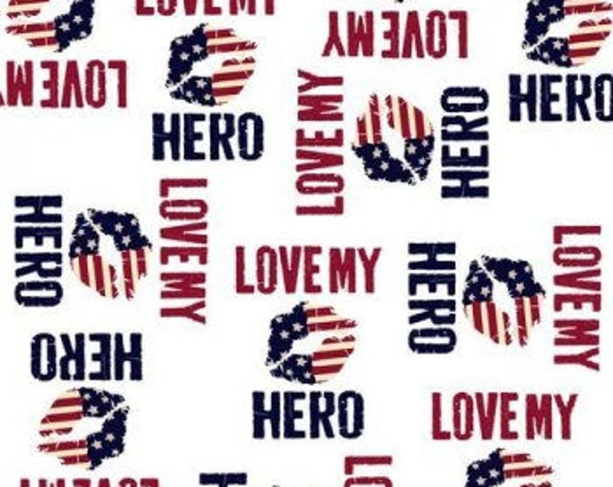 CLEARANCE -      Military, Love my My Hero on White Cotton Woven Fabric  - Price per yard