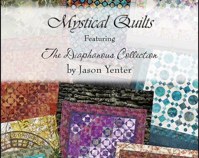 Diaphanous - Mystical Quilt Book for Fabric by Jason Yenter for In the Beginning Fabrics