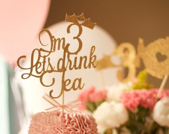 Tea Party Decoration - I'm 3 lets drink tea cake topper - Tea Party Cake Topper for 3rd birthday - Third birthday decoration - 3rd birthday