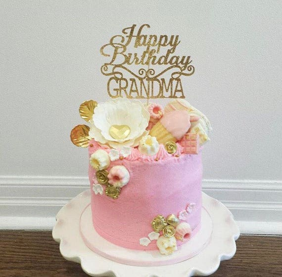 Happy Birthday Grandma Cake Topper Gold Cake Topper For Etsy