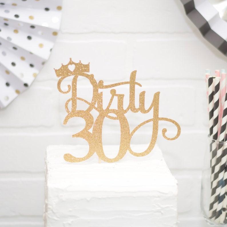 Dirty 30 Cake Topper