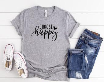 c5caaf8f Choose Happy Shirt, Happy T-Shirt, Happy Shirt, Womens Graphic Tees,  Inspirational Shirt, Happiness Shirt