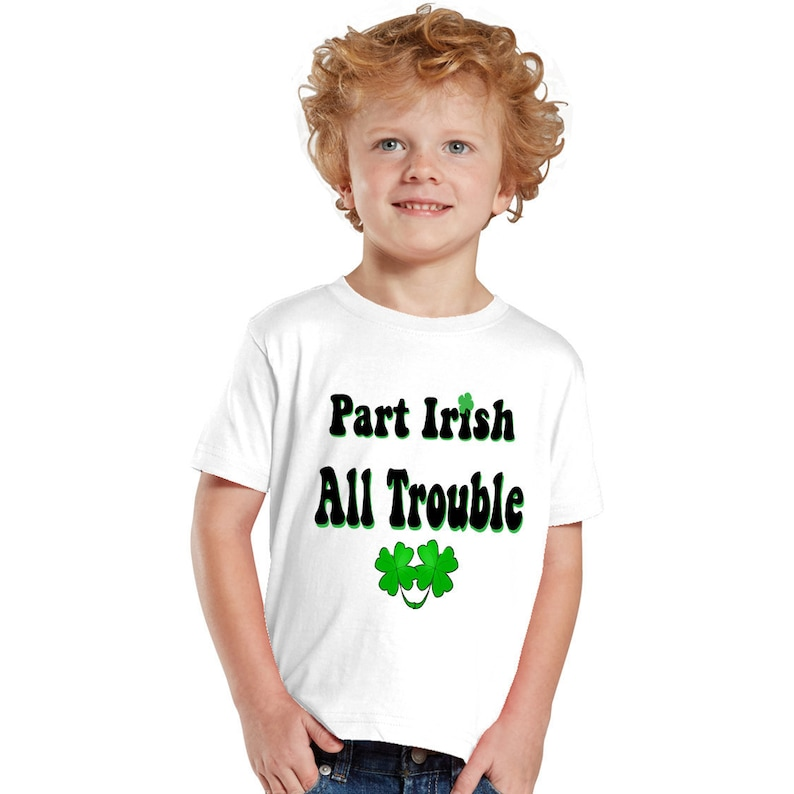 4860ad34 Part Irish All Trouble St. Patrick's day kids shirt or | Etsy