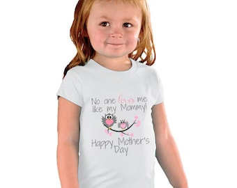 No One Loves me like My Mommy Happy Mothers Day Shirt for Girls or Baby Bodysuit