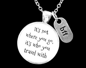Best Friend Gift, Best Friend Necklace, It's Who You Travel With Necklace, Bff Necklace, Long Distance Necklace