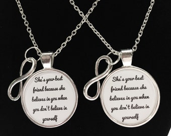 Best Friend Gift, Best Friend Necklace, Infinity She Is Your Best Friend She Believes In You Quote Best Friends Forever Necklace Set