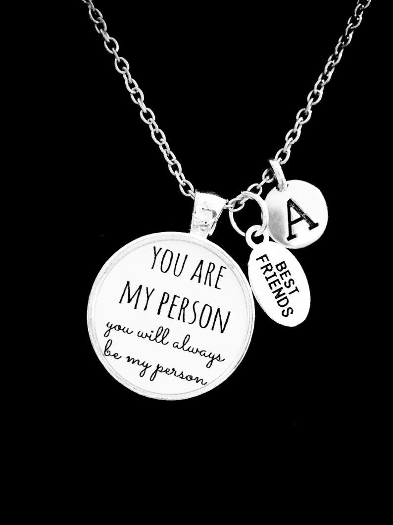 You/'re My Person Necklace Best Friend Jewelry Best Friend Gift Initial Necklace Best Friend Necklace You Are My Person Necklace