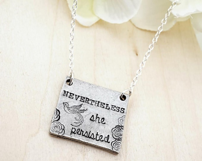 Nevertheless, she persisted necklace - Stamped Pewter Necklace - Inpsirational Necklace - nevertheless, she persisted jewelry