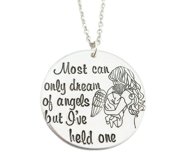 Most can only dream of angels, but i've held one in my arms - miscarriage gift - loss of child - memorial keepsake for child - baby angel