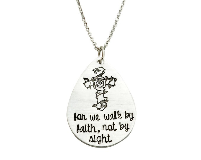 For we walk by faith, not by sight hand stamped necklace - Cross necklace - Cross w/ thorns - Religious Jewelry - Confirmation gift
