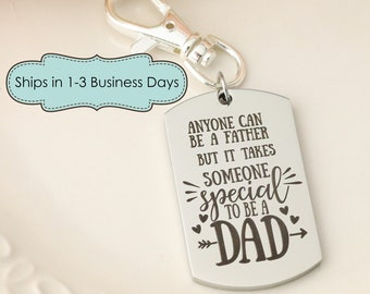 Any man can be a Father Keychain - Fathers Day Gift - Step Dad Keychain - Bonus Dad Keychain - Personalized Keychain for Dad