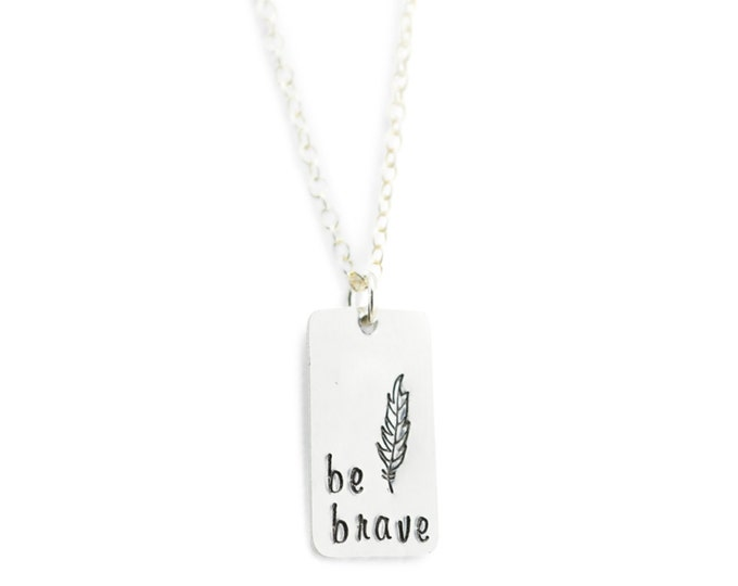 Be brave necklace - inspirational necklace - inspirational jewelry - inspirational gift - gift for graduate