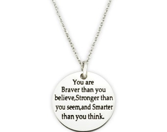 You are braver than you believe necklace - braver, stronger, smarter - inspirational necklace - motivational necklace - encouragement