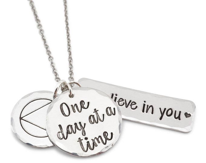I believe in you - one day at a time - recovery necklace - sobriety jewelry - 30 days sober - 1 year sober - gift for sobriety - aa jewelry