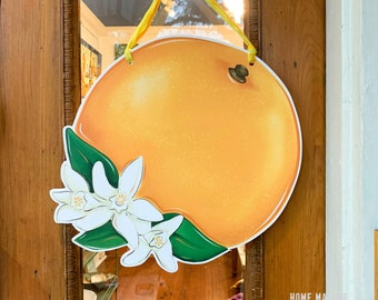 Orange With Blossoms Door Hanger - Home Malone, Florida Decor, Sunshine State, Navel Orange, Kristin Malone, Door Hanger, Orange Blossom