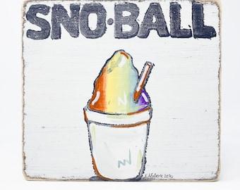 Sno Ball Wood Sign: Home Malone NOLA, New Orleans Artist, Snowball, Summer Decor, Snow Cone, Rainbow, Rustic Art, Kitchen Sign, Fun Decor