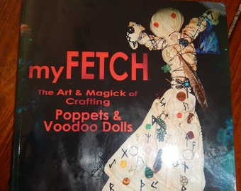 """AUTOGRAPHED BOOK - """"myFETCH: The Art and Magick of Crafting Poppets and Voodoo Dolls"""" by Lady Terra LunaWolf - Occult Book - Voodoo Book"""