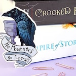 Six of Crows Sticker - No mourners no funerals sticker - book lover gift - bookish stickers - the dregs - literary gift - grisha - stephanie