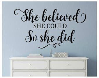 Superior She Believed She Could Decal So She Did Decal Girl Wall Quote Decal Teen  Girl Wall Decal Bedroom Nursery Office Wall Decal