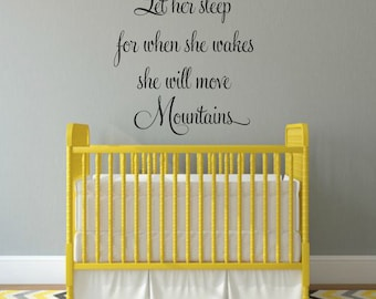 Let Her Sleep For When She Wakes She Will Move Mountains Wall Decal Baby Girl Nursery Wall Decal Girl Wall Decal Girls Room Decal Vinyl Wall