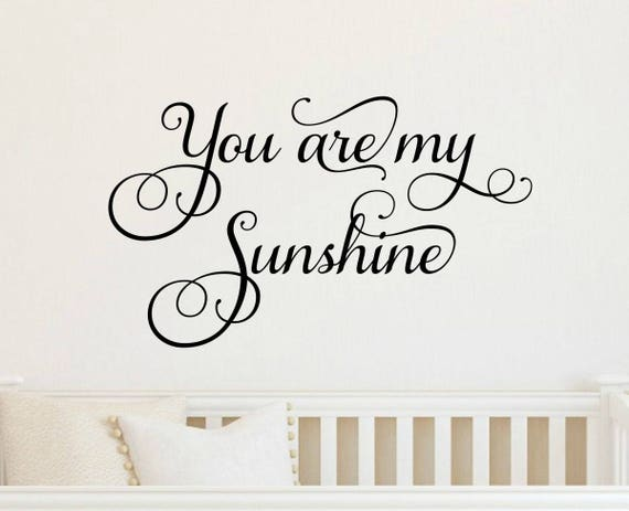 You Are My Sunshine Wall Decal kids sticker nursery childrens room quote words