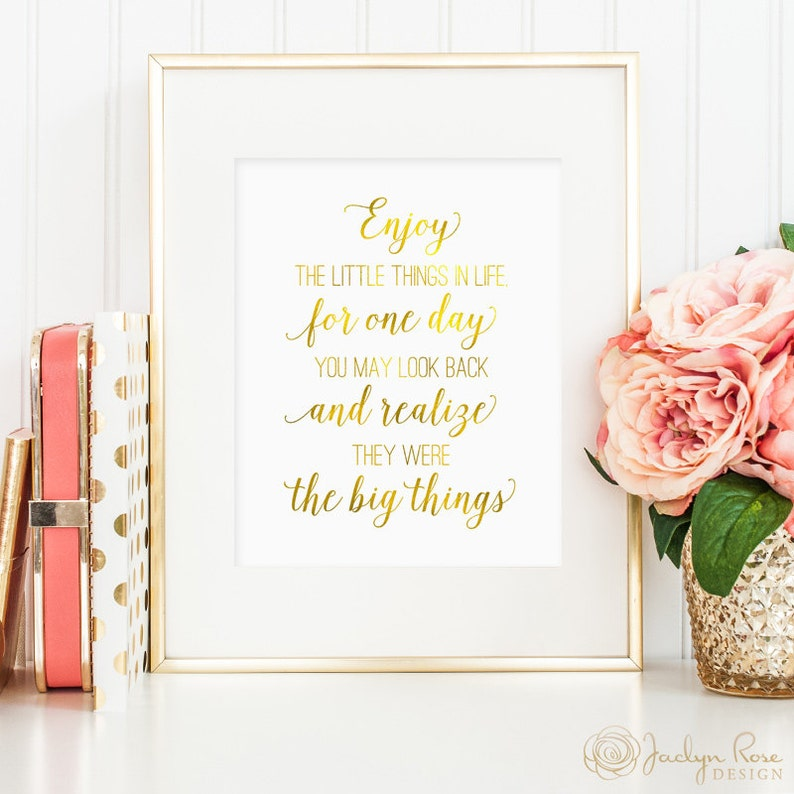 Enjoy The Little Things In Life For One Day You May Look Back Etsy