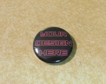 Custom Button, Custom Buttons, Custom Designs, Personalized Buttons, Made to order