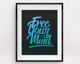 Free Your Mind Printable Art - Inspirational Digital Print - Calligraphy Wall Art - Blue & Black Typography Printable - Instant Download