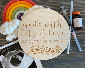 IVF / IUI keepsake sign   Made with Lots of Love and a Little Bit of Science   Infertility Journey   Pregnancy photo prop