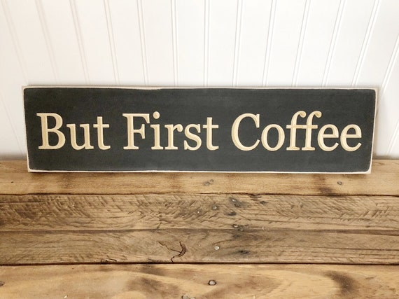 But First Coffee Wood Engraved Sign