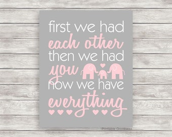 Printable Nursery Art, First We Had Each Other, Now We Have Everything Quote, Baby Girl Printable Wall Art, Pink and Grey Elephant Nursery