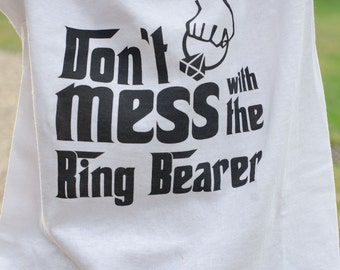 Godfather Ring Bearer tshirt, Don't mess with the Ring Bearer