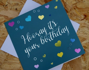 Hooray it's your birthday, Birthday Card, Occasion Card, Colourful Card, with a foil finish